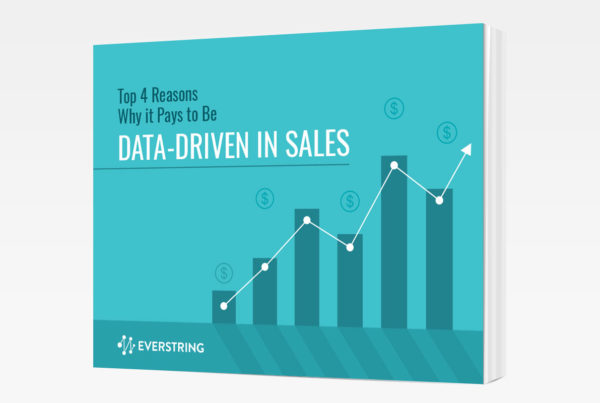 Top 4 Reasons Why it Pays to Be Data-Driven in Sales [Ebook]