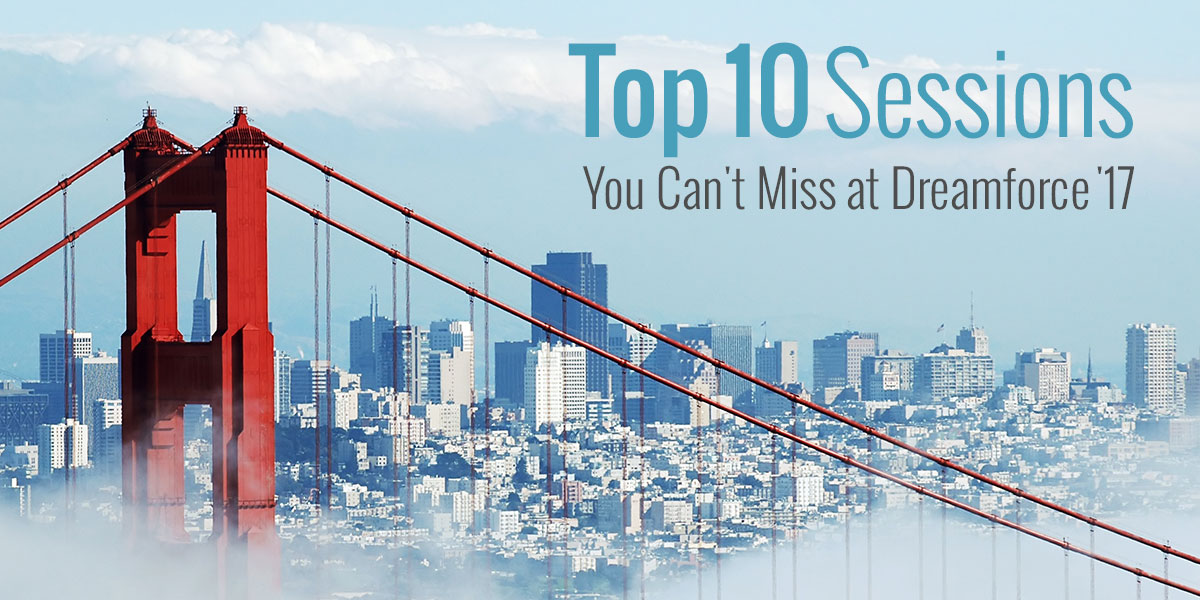 Top 10 Sessions You Can't Miss at Dreamforce '17